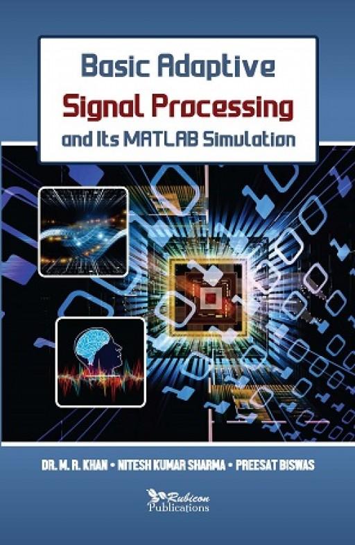 Basic Adaptive Signal Processing and its MATLAB Simulation